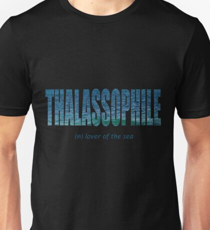 Thalassophile - lover of the sea Unisex T-Shirt