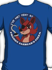 Five Nights at Freddy's - I've Met Foxy T-Shirt