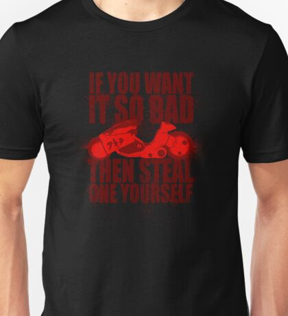 You Want One Unisex T-Shirt