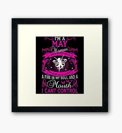 I'M A May Woman I Was Born With My Heart On My Sleeve A Fire T-Shirt Framed Print