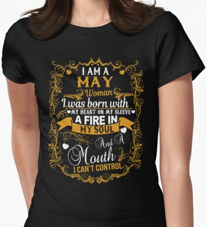 I AM A May Woman I Was Born With My Heart On My Sleeve A Fire T-Shirt Womens Fitted T-Shirt