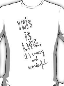 This Is Life T-Shirt