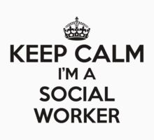 Keep Calm I'm a Social Worker by CorneliaSmalls