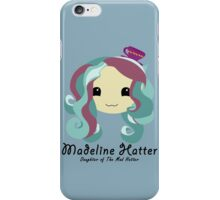Madeline Hatter  iPhone Case/Skin