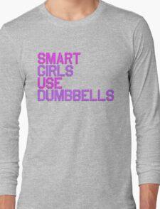 Smart Girls Use Dumbbells Long Sleeve T-Shirt
