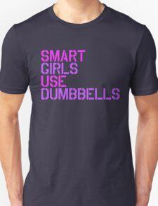 Smart Girls Use Dumbbells T-Shirt