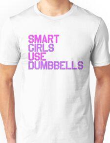 Smart Girls Use Dumbbells Unisex T-Shirt