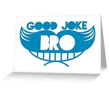 Good joke Bro with smile and mustache Greeting Card