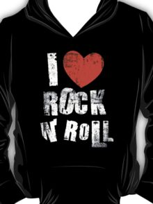 I Love Rock N' Roll T-Shirt