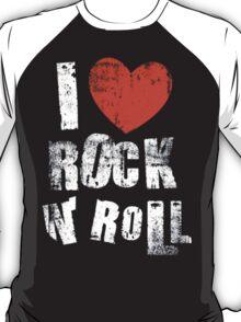 I Love Rock N' Roll T-Shirt
