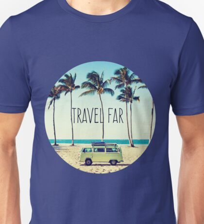 Travel Far Unisex T-Shirt