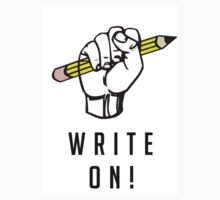 WRITE ON! - For The Radical Writer by Savosaurus