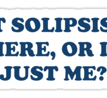 Is It Solipsistic or Is It Just Me? Sticker