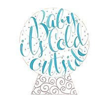 Baby, It's Cold Outside Winter Calligraphy Illustration by Laura Bell