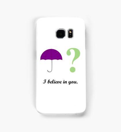 I believe in you. Samsung Galaxy Case/Skin