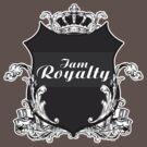 I am Royalty by Adamzworld