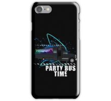 Party Bus Time iPhone Case/Skin