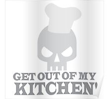 GET OUT OF MY KITCHEN with angry skull Poster