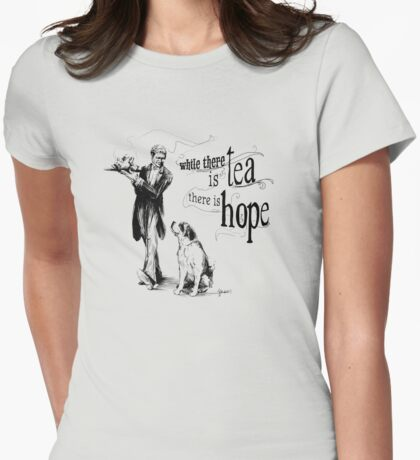 While There Is Tea There Is Hope Womens Fitted T-Shirt