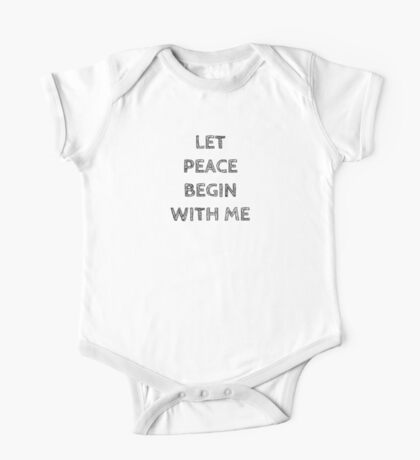 LET PEACE BEGIN WITH ME One Piece - Short Sleeve