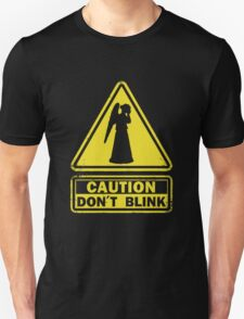 Don't Blink Unisex T-Shirt