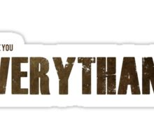 """The Walking Dead """"I Owe You Everythang"""" Rick Grimes Funny Quote Sticker"""