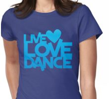 LIVE LOVE DANCE with heart Womens Fitted T-Shirt