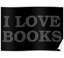 I Love Books Typography White Poster