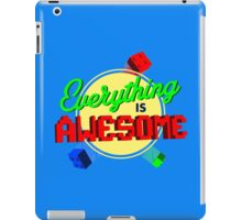Everything is Awesome iPad Case/Skin