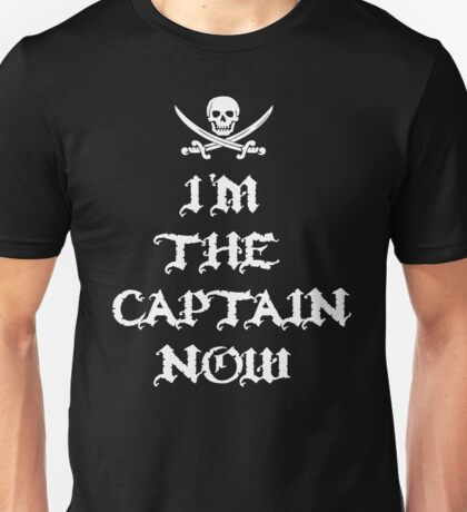I'm The Captain Now Unisex T-Shirt