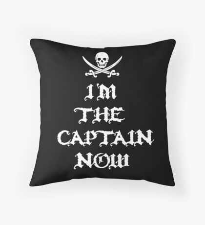I'm The Captain Now Throw Pillow