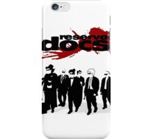 Reservoir Docs iPhone Case/Skin