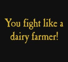 You Fight Like A Dairy Farmer Kids Tee