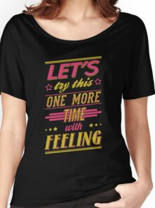 One More Time Women's Relaxed Fit T-Shirt