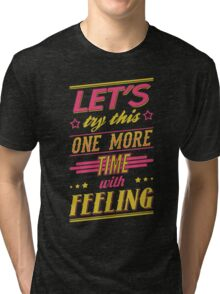 One More Time Tri-blend T-Shirt