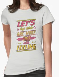 One More Time Womens Fitted T-Shirt