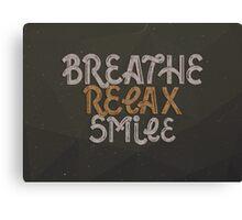BREATHE RELAX SMILE Canvas Print