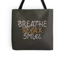 BREATHE RELAX SMILE Tote Bag