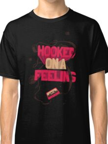 HOOKED ON A FEELING Classic T-Shirt