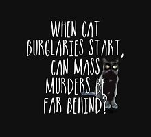 Correlation between Cat Burglers and Mass Murders Unisex T-Shirt