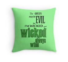 Wicked always wins Throw Pillow
