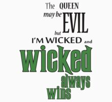 Wicked always wins T-Shirt