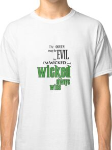 Wicked always wins Classic T-Shirt