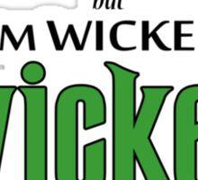 Wicked always wins Sticker