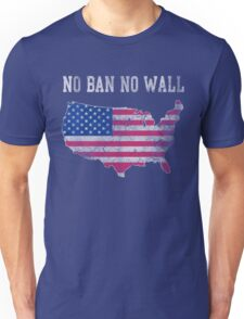 No Ban No Wall Patriotic Unisex T-Shirt