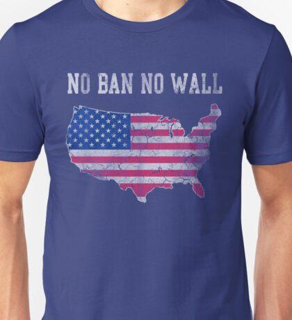 No Ban No Wall Patriotic Unisex T-Shirt
