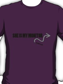 She's monitoring you T-Shirt
