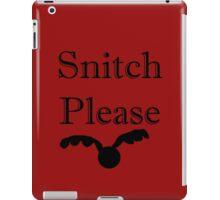Snitch please iPad Case/Skin