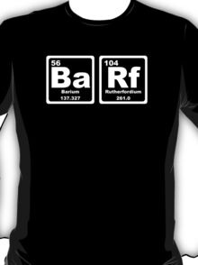 Barf - Periodic Table T-Shirt