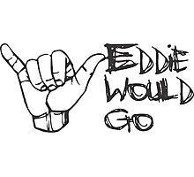 Eddie would go hang loose Photographic Print